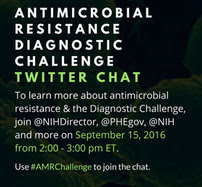 Antimicrobial Resistance Diagnostic Challenge Twitter Chat.  To learn more about antimicrobial resistance and the Diagnostic Challenge, join...