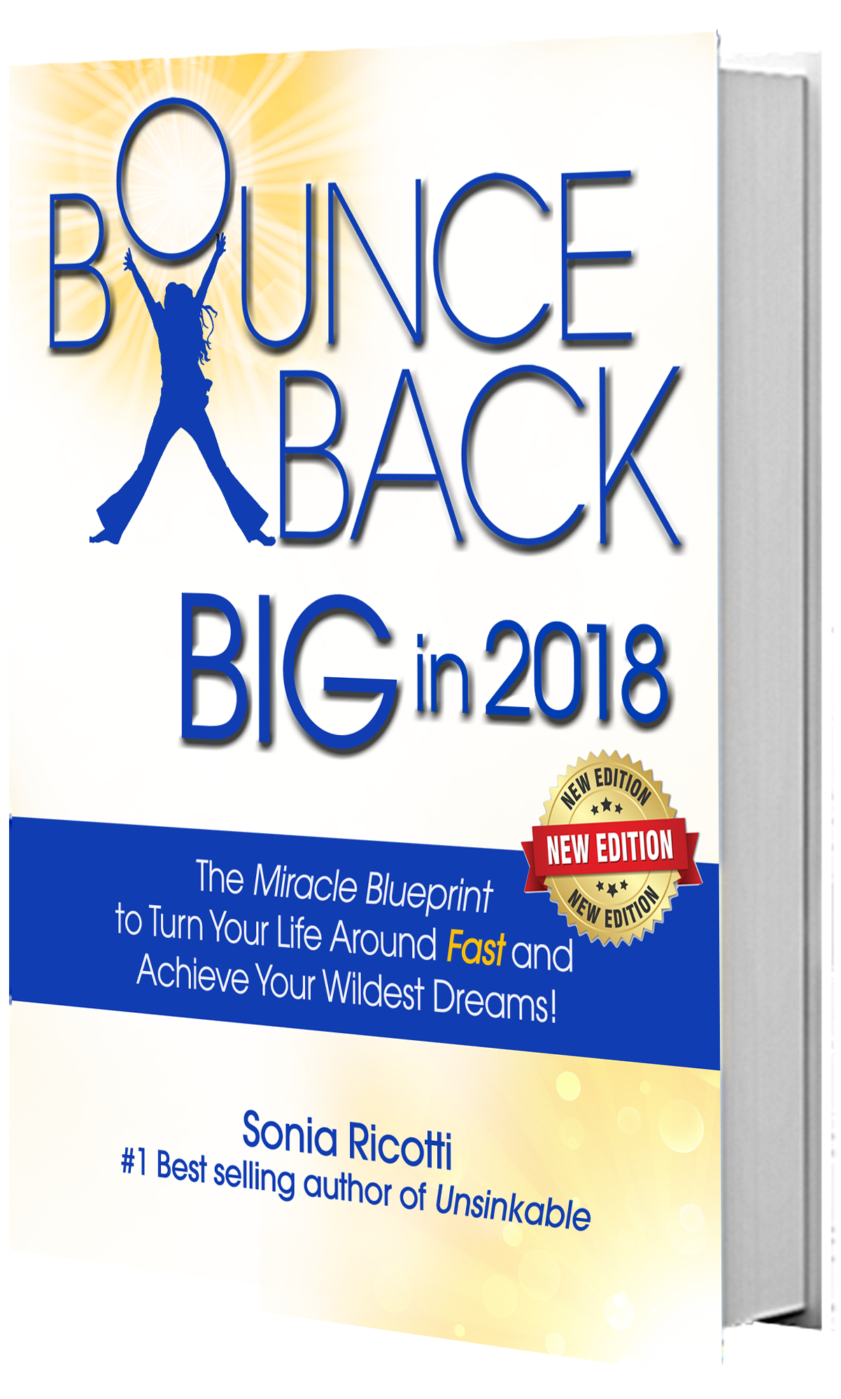 """""""Bounce Back BIG in 2018"""" with Sonia Ricotti: -FREE e-book 4 """"Bounce Back BIG in 2018"""" with Sonia Ricotti: -FREE e-book"""
