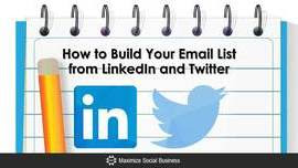 Build an Email List Using LinkedIn and Twitter