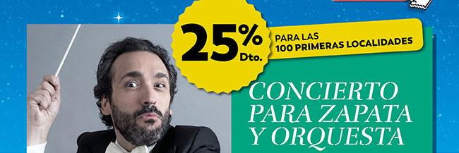 Concierto para Zapata y Orquesta. 25% dto. 100 primeras localidades