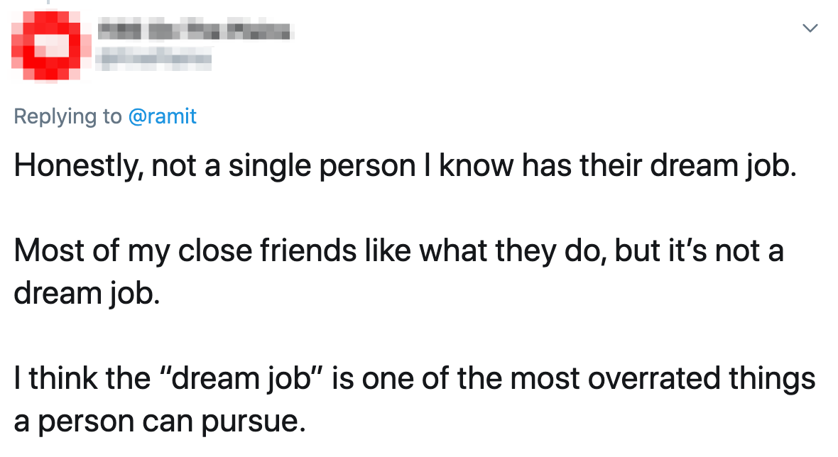"""""""Not a single person I know has their dream job."""""""