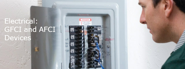 Electrical: GFCI and AFCI Devices