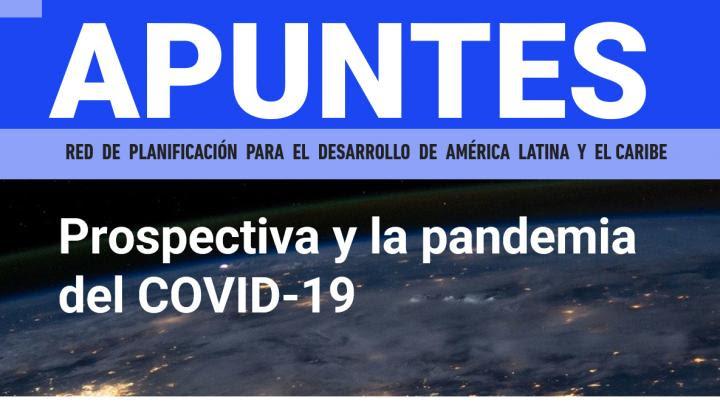 Apuntes n°1 - Prospectiva y la pandemia del COVID-19