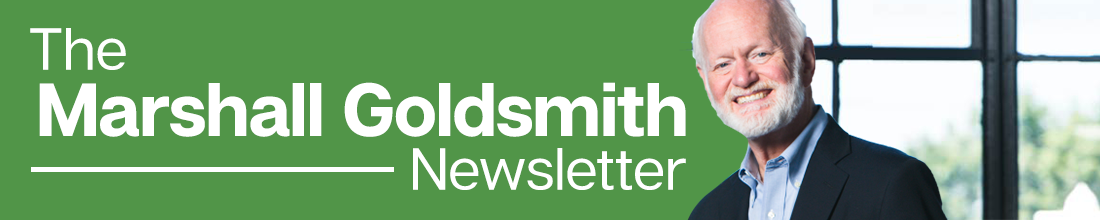 Dr. Marshall Goldsmith Newsletter