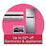 Up to 60% off Electronics & Appliances