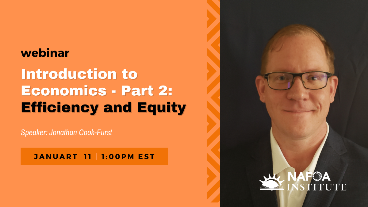 """Webinar: """"Introduction to Economics -Part 2: Efficiency and Equity"""" with speaker Jonathan Cook-Furst on Jan 11 at 1pm EST"""