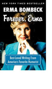 Forever, Erma by Erma Bombeck