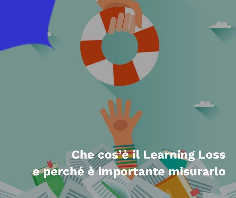 Che cos'è il Learning Loss e perché è importante misurarlo