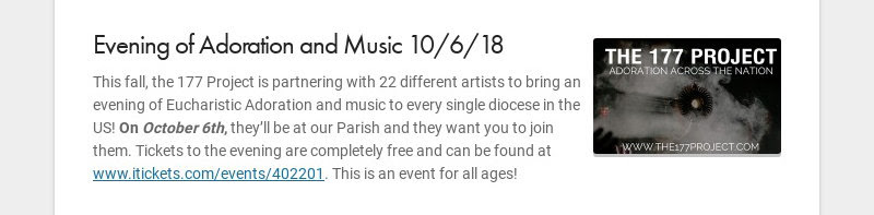 Evening of Adoration and Music 10/6/18 This fall, the 177 Project is partnering with 22 different...
