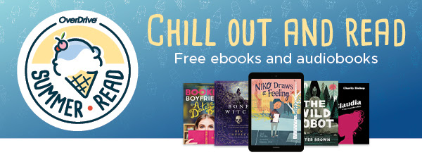 OverDrive Summer Read. Free ebooks and audiobooks. Chill out and read.