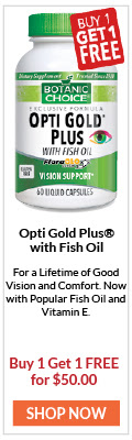 For a Lifetime of Good Vision and Comfort. Now with Popular Fish Oil and Vitamin E.