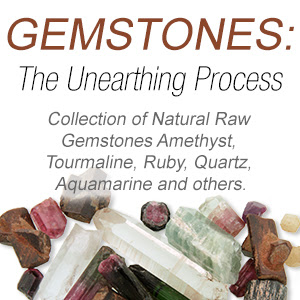Article: Gemstones - The Uneathing Process