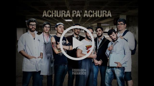 Fisurado y Paranoico - Achura Pa' Achura (Video Oficial)