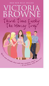 Third Time Lucky: The Honey Trap by Victoria Browne