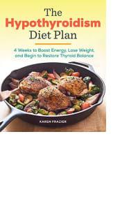 The Hypothyroidism Diet Plan by Karen Frazier