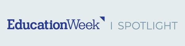 Download Education Week Spotlights