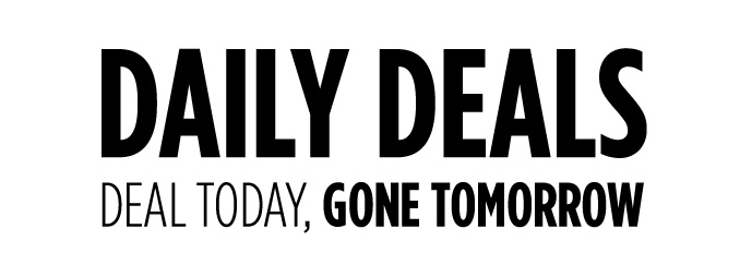 DAILY DEALS | DEAL TODAY, GONE TOMORROW