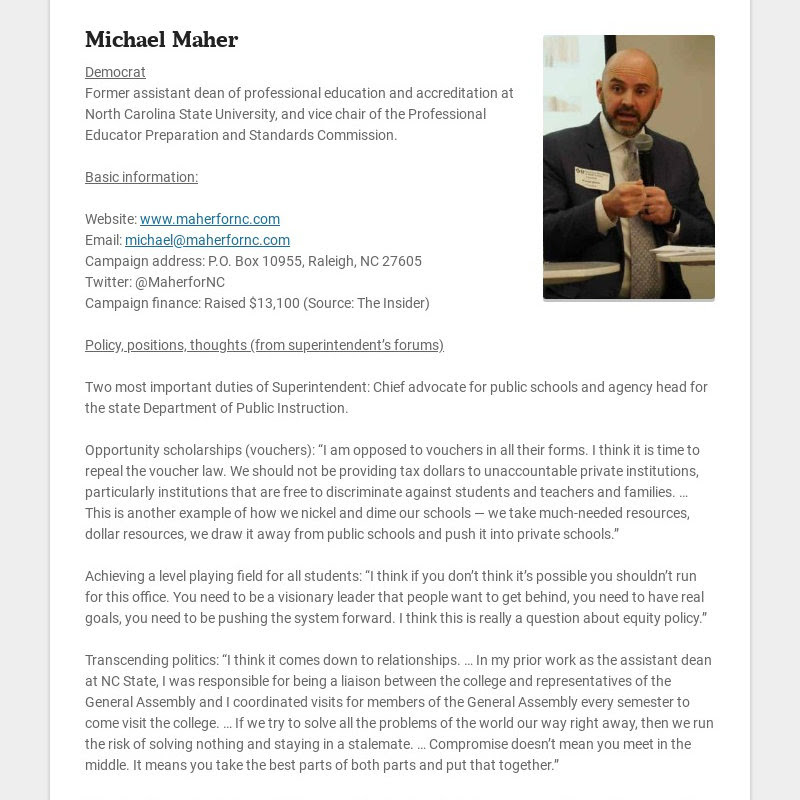 Michael Maher Democrat Former assistant dean of professional education and accreditation at North...