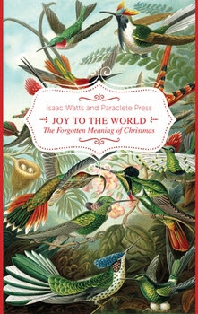 Joy to the World: The Forgotten Meaning of Christmas