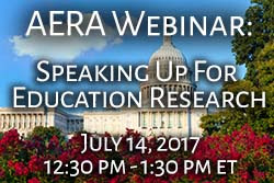 AERA Webinar: Speaking Up for Education Research