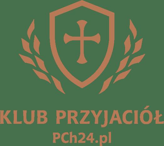 Klub Przyjaciół PCh24.pl