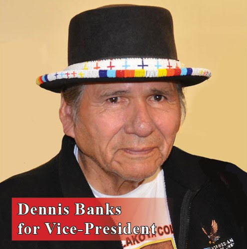 Dennis Banks for Vice-President