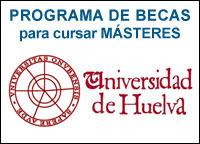 Becas para Másteres Universidad de Huelva