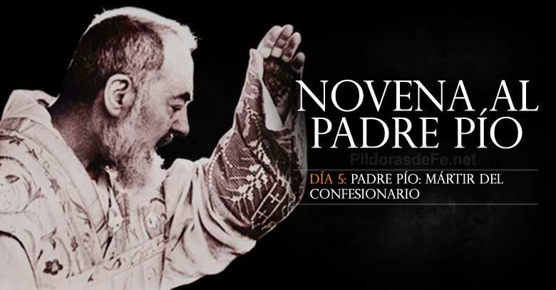 Novena al Padre Pío de Pietrelcina. Día 5. Mártir de la confesión