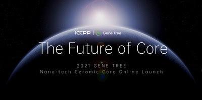 2021 Nano-tech Ceramic Core Global Online Launch