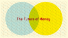 future of money - A1