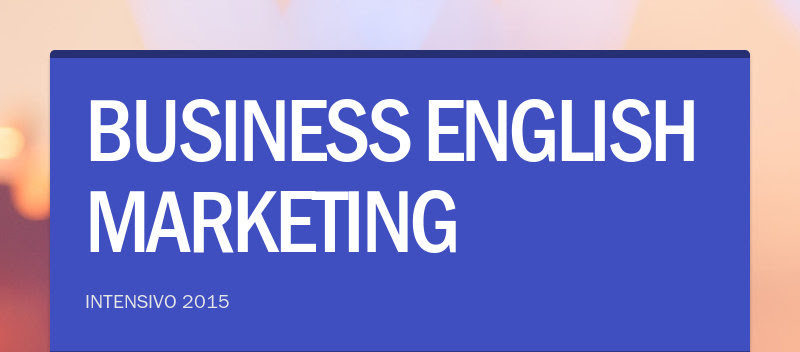 BUSINESS ENGLISH MARKETING INTENSIVO 2015
