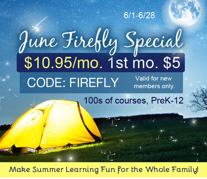 100s of courses, PreK-12 only $10.95mo. (1st mo. $5) with CODE FIREFLY during the June Firefly Special  at SchoolhouseTeachers.com