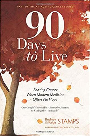90 Days to Live by Rodney Stamps