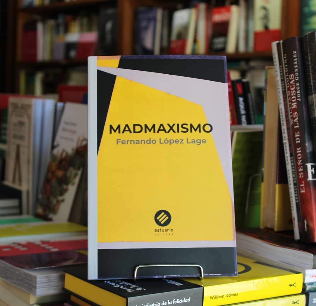 Madmaxismo | Fernando López Lage