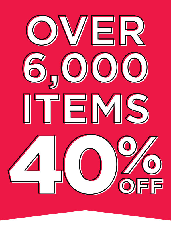 Over 6,000 Items 40% off