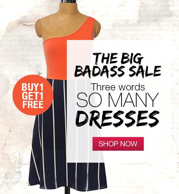 the big badass sale so many dresses