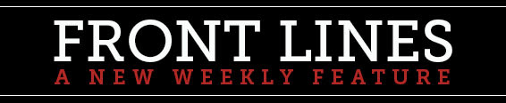 Front lines : a new weekly feature