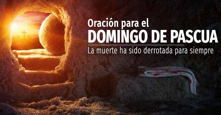 oracion del domingo de pascua resurreccion semana santa