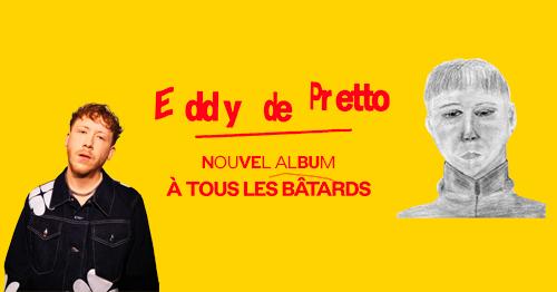 Eddy de Pretto Nouvel Album À Tous Les Bátards