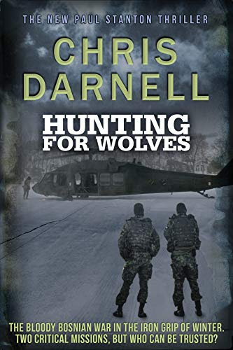 Hunting For Wolves (Paul Stanton SAS Quartet Book 4) by [Darnell, Chris]