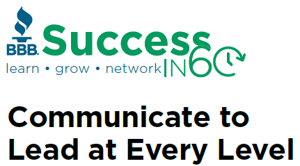 Success in 60-Communicate to Lead at Every Level