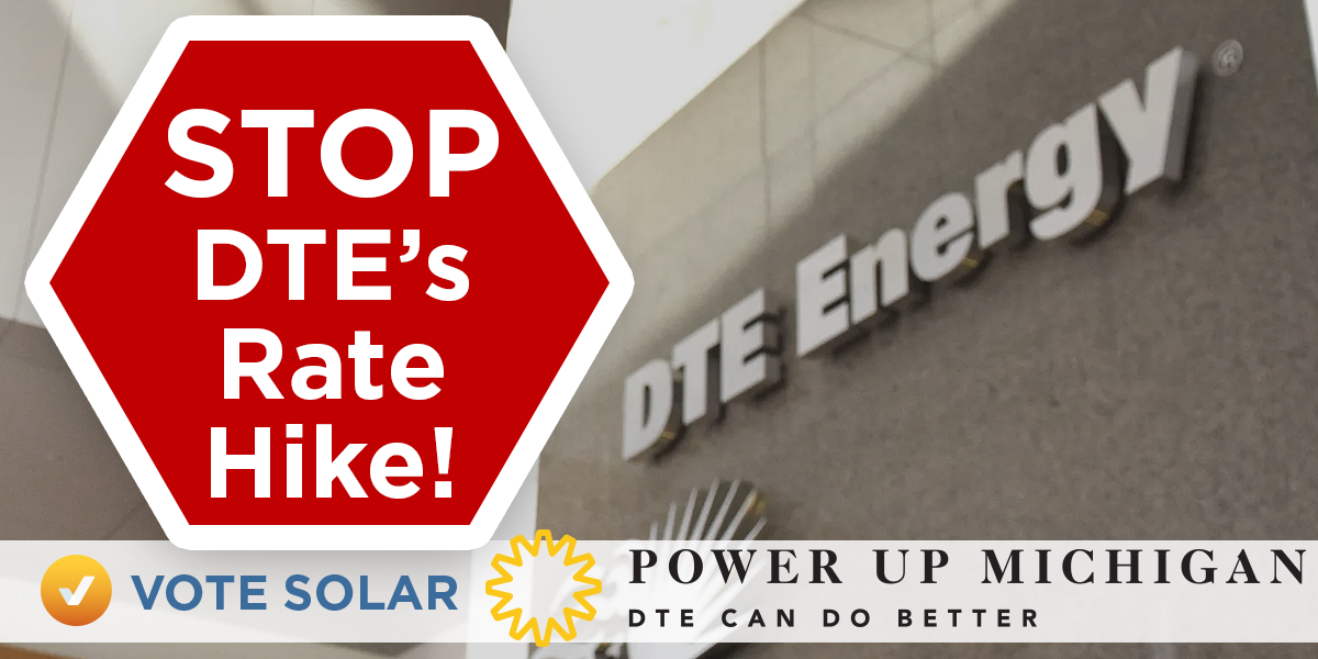 Stop DTE Energy's Rate Hike: Power Up Michigan