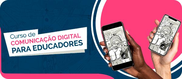 Curso on-line Comunicação Digital para Educadores: inscrições gratuitas abertas