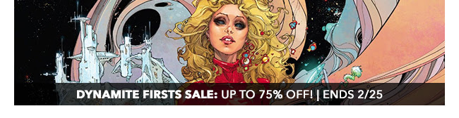 Dynamite Firsts Sale: up to 75% off! Sale ends 2/25.