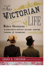 This Victorian Life by Sarah A. Chrisman