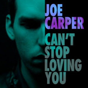 Joe Carpenter Can't Stop Loving you