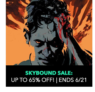 Skybound Sale: up to 65% off! Sale ends 6/21. Excludes titles released after 5/2/18.