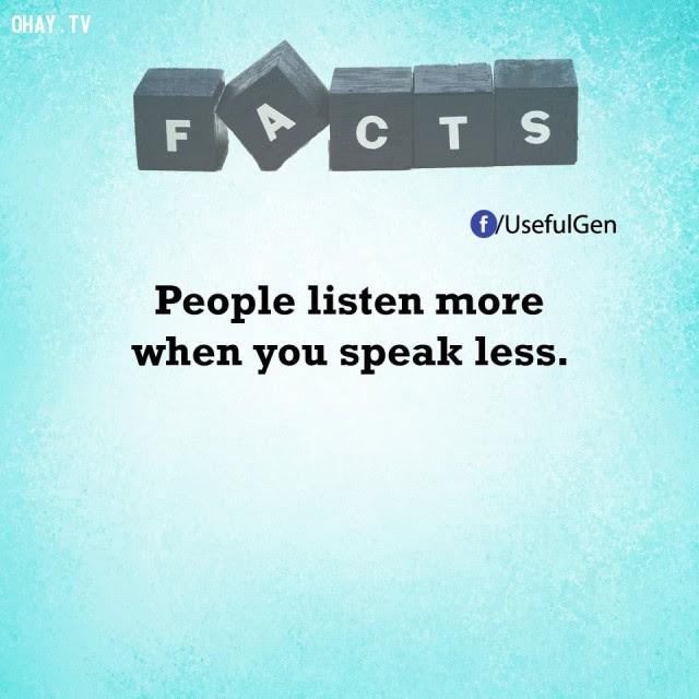 8. Người ta lắng nghe nhiều hơn khi bạn nói ít đi.,tâm lý học,sự thật thú vị,sự thật đáng kinh ngạc,những điều thú vị trong cuộc sống,khám phá