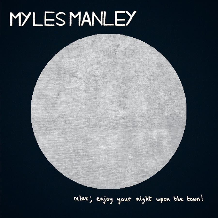 Myles Manley Relax Enjoy Your Night Upon The Town