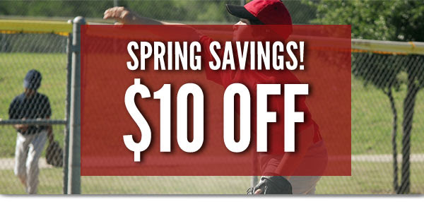 Spring Savings! $10 OFF!